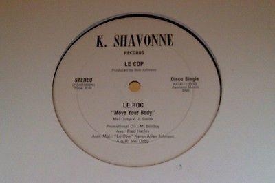 Le Cop 12 inch  Move Your Body rare disco funk boogie ORIGINAL  K  Shavonne