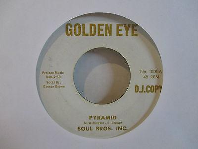 SOUL BROS INC Pyramid 7  45 PROMO Golden Eye 1001 Rare Northern Soul VG VG