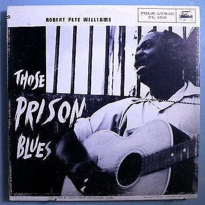 ROBERT PETE WILLIAMS PRISON BLUES INSANELY RARE ORIG  58 FOLK LYRIC MONO LP N M