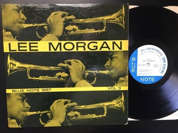 LEE MORGAN Vol 3 1st BLUE NOTE 1557 LP DG W63 Flat Edge EAR RVG Chambers Mono