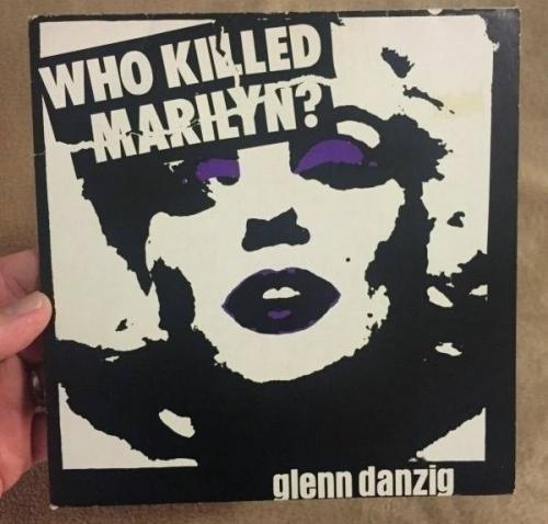 Glenn Danzig    Who Killed Marilyn   ORIGINAL 7  1981 Plan 9 punk Misfits