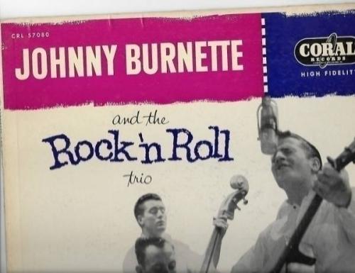 JOHNNY BURNETT AND THE ROCK N ROLL TRIOCORAL 57080 ORIGINAL ROCKABILLY 33 LP