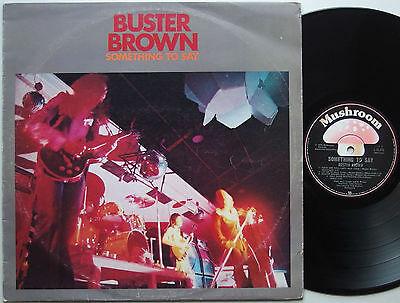 BUSTER BROWN Something To Say ORIG OZ Blues Prog Rock   LP  74 ROSE TATTOO AC DC