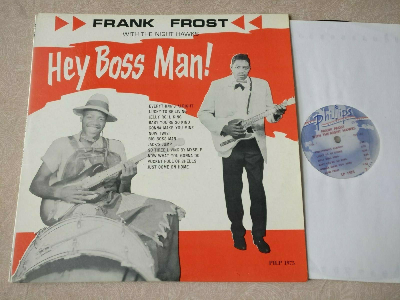 FRANK FROST Hey Boss Man  US 1st Press R B Electric Blues LP INSANELY RARE  Good