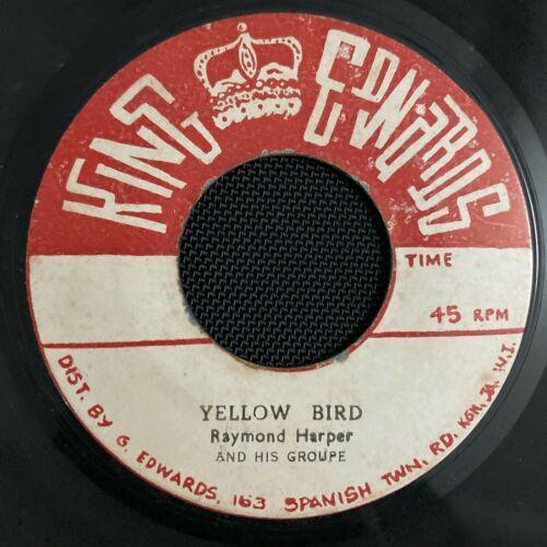 rare ska RAYMOND HARPER   KING EDWARDS  Yellow Bird 45 7  Doctor Lon Chaney