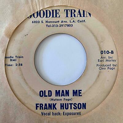 Northern Soul Funk 45 FRANK HUTSON Old Man Me Big Man Goodie Train HEAR Rare