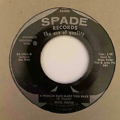 Rockabilly 45 ROYCE PORTER A Woman Can Make You Blue I End Up Crying Spade Orig
