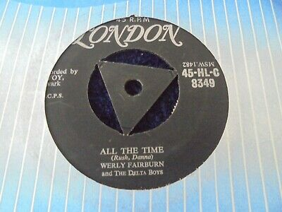 Werly Fairburn and The Delta Boys   All The Time 1956 UK 45 LONDON ROCKABILLY