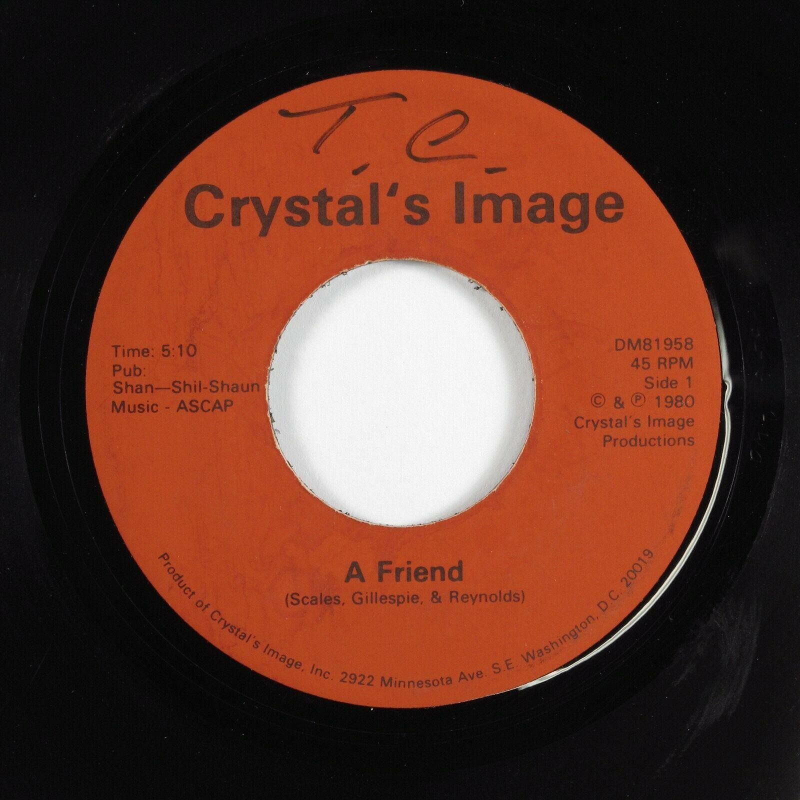Modern Soul 45 CRYSTAL S IMAGE A Friend CRYSTAL S IMAGE original pressing HEAR