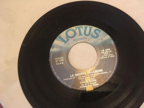 45 GIRI 7    VASCO ROSSI LA NOSTRA RELAZIONE LOTUS LS 2802  1978 VINILE LP