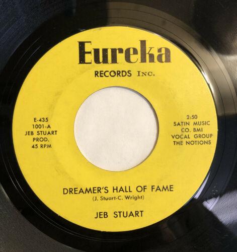 JEB STUART   DREAMERS HALL OF FAME   EUREKA RECORDS   Rare Orig  DEEP SOUL 45