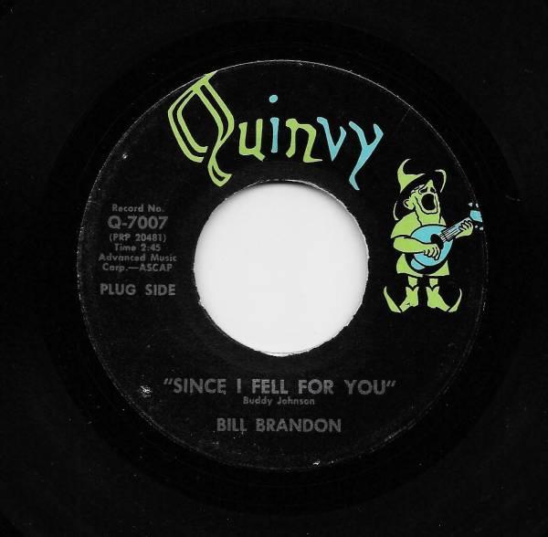 Bill Brandon   Since I Fell For You   Strangest Feeling  Soul  45  7007