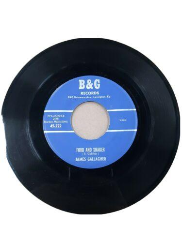 James Gallagher 45 record  Super rare Toledo Ohio rockabilly  VG   B G records