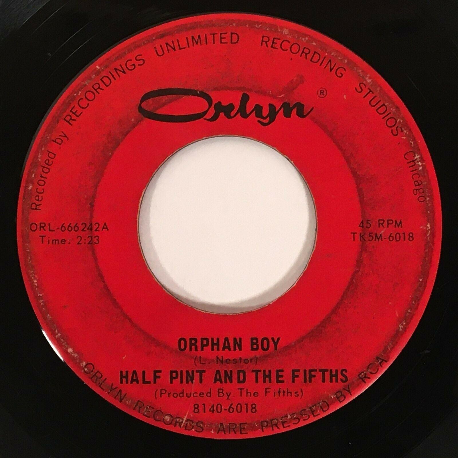 HALF PINT   THE FIFTHS Orphan Boy Orlyn BFTG Chicago Garage Monster 45 HEAR