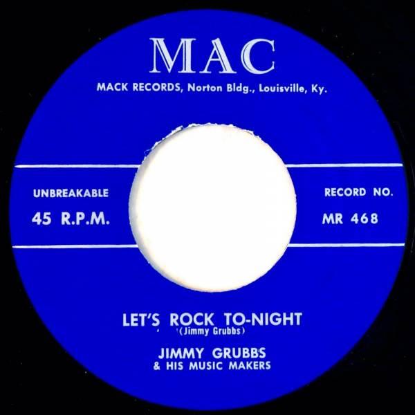 MAC 468 Jimmy Grubbs RARE ORIG Rockabilly 45 Near Mint Let s Rock To night