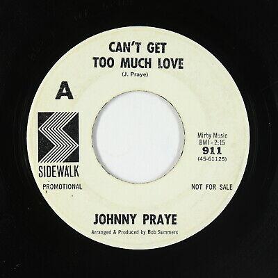 Northern Soul 45   Johnny Praye   Can t Get Too Much Love   Sidewalk   rare