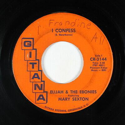 Deep Soul 45   Elijah   the Ebonies ft  Mary Sexton   I Confess   Gitana   rare
