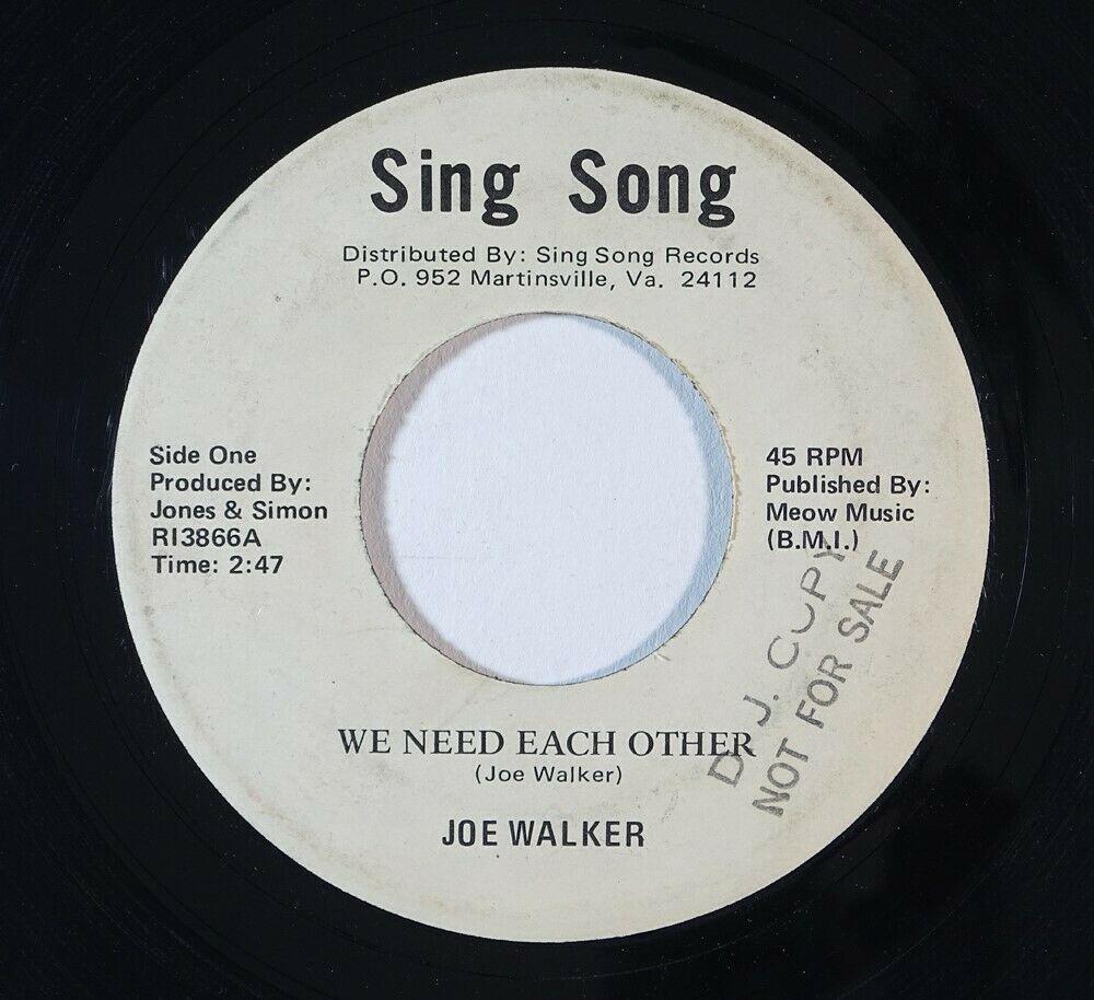 Deep Soul 45 JOE WALKER We Need Each Other Etchy Feeling on Sing Song wlp