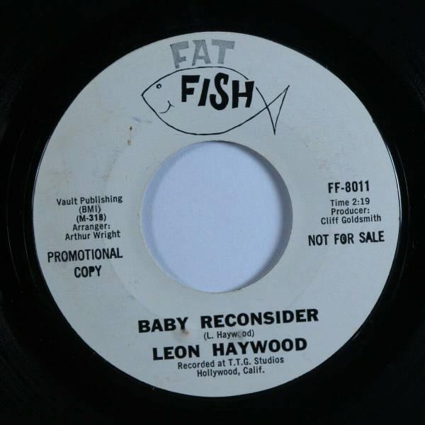 Northern Soul 45 LEON HAYWOOD Baby Reconsider FAT FISH styrene promo HEAR