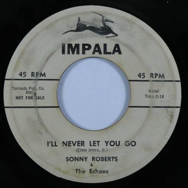 Doo Wop R B 45 SONNY ROBERTS I ll Never Let You Go IMPALA promo HEAR