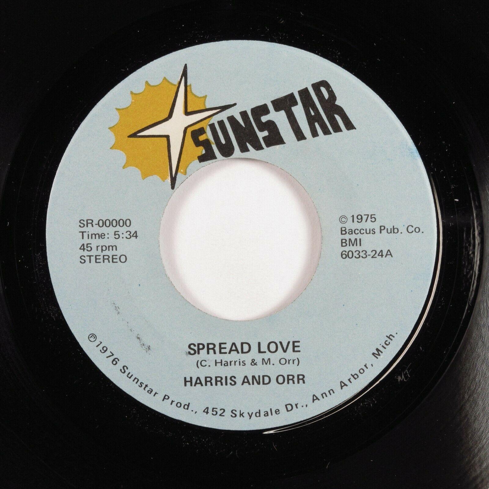 70s Soul Funk 45 HARRIS AND ORR Spread Love SUNSTAR VG   HEAR