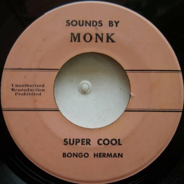45 REGGAE   BONGO HERMAN   SUPER SOUL   SUPER COOL     MONK   LISTEN